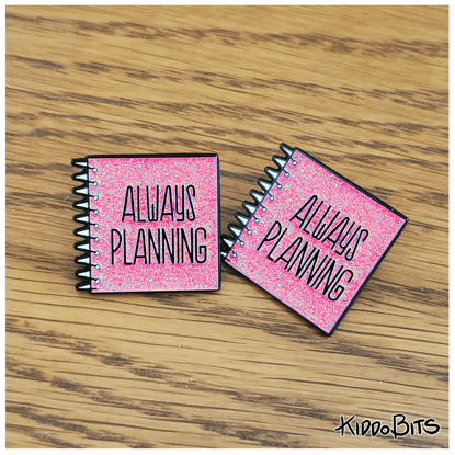 Always planning enamel pin